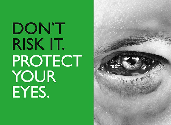 Don't Risk It - protect Your Eyes