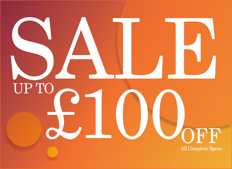 Sale now on - save up to £100 off complete spectacles.